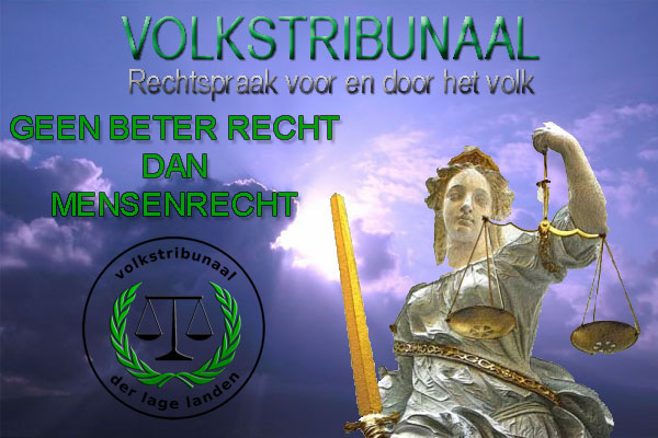 Geen beter recht dan mensenrecht Volkstribunaal der Lage Landen